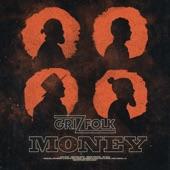 Grizfolk - Money