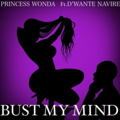 Bust My Mind (feat. D'wante Navire)