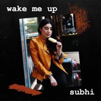 Subhi - Wake Me Up