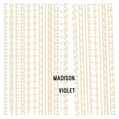 Madison Violet – Everything's Shifting