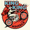 Maverick (Deluxe) - King King
