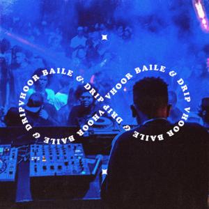 VHOOR - Baile & Drip