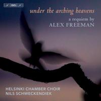 Helsinki Chamber Choir & Nils Schweckendiek - Freeman: Under the Arching Heavens artwork