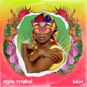 Reyna Tropical - Dolor