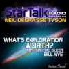 Neil deGrasse Tyson - What's Exploration Worth: Star Talk Radio  artwork