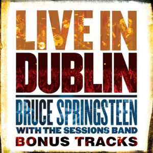 Bruce Springsteen - Live in Dublin - Bonus Tracks - EP