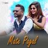 Mate Pagal feat Megha Single