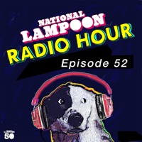 The National Lampoon Radio Hour Episode 52 (Digitally Remastered)
