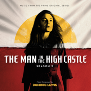 The Man in the High Castle: Season 3 (Music from the Prime Original Series) - Dominic Lewis