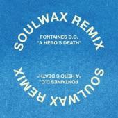 Fontaines D.C. - A Hero's Death (Soulwax Remix)