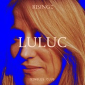 Luluc - Blue Moon
