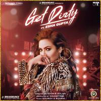 Get Dirty (feat. Esha Gupta) - Single