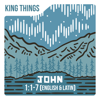 1 John 1:1-7 (English & Latin) - King Things