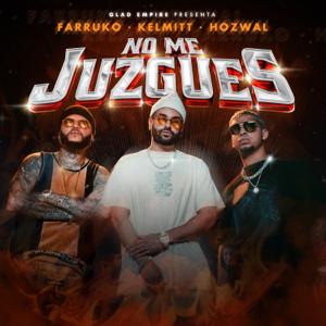 Kelmitt, Farruko & Hozwal - No Me Juzgues