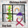 Christmas Bubble - Stay Safe mp3