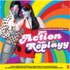 Action Replayy (Original Motion Picture Soundtrack)