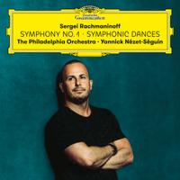 The Philadelphia Orchestra & Yannick Nézet-Séguin - Rachmaninoff: Symphony No. 1 & Symphonic Dances artwork
