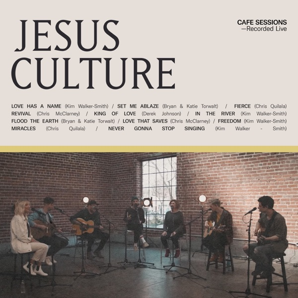 Jesus Culture & Worship Together - Cafe Sessions