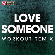 Love Someone (Extended Workout Remix) - Power Music Workout - Power Music Workout
