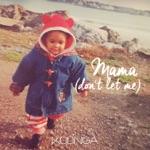 Kolinga - Mama (Don't Let Me)