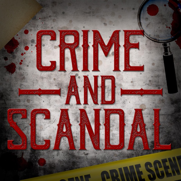 Crime And Scandal By Levi Page On Apple Podcasts