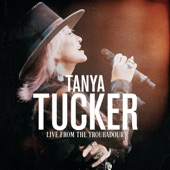 Tanya Tucker - Texas (When I Die) - Live From The Troubadour / October 2019