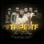 #Tkpmtf (feat. Mike Alabi, Annick Choco, Christo Boss, Mb Dabat, Ramses & Salvador) [Tu kiffes pas mais tu follow]