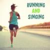 Running and Singing
