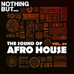 Nothing But... The Sound of Afro House, Vol. 09