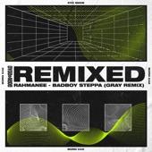 Rahmanee - Bad Boy Steppa (Gray Remix)