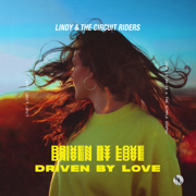 Driven by Love (Deluxe) [Live] - Lindy & The Circuit Riders