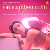 Teri Aankhon Mein - Darshan Raval & Neha Kakkar