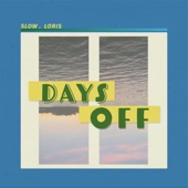 Slow Loris - Days Off