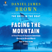 Facing the Mountain: A True Story of Japanese American Heroes in World War II (Unabridged)