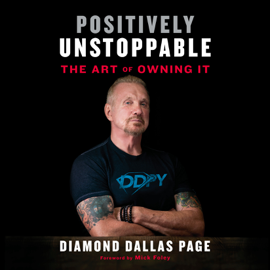 Positively Unstoppable: The Art of Owning It (Unabridged) audiobook