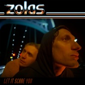 The Zolas - Let It Scare You