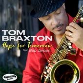 Tom Braxton - Hope For Tomorrow (feat. Bob James) (None)
