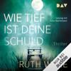 Ruth Ware - Wie tief ist deine Schuld artwork