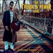 The Trevor B. Power Band - Everyday Angel