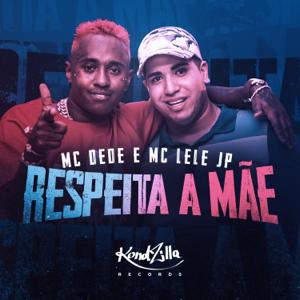 Mc Dede & Mc Lele JP - Respeita a Mãe