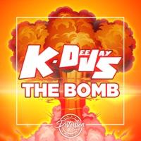 The Bomb - K - DEEJAYS