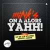 On A Alors Yahh Feat. NJR, B2B, Dj Ibi, Mp La Pensée, John Diezel & Laguiotine - Mink's