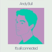 Andy Bull - It's All Connected