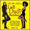 Ladi Dadi Remixes feat Wynter Gordon EP
