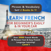 Immersion Language Audiobooks - Learn French for Beginners Easily & in Your Car Audiobook Super Bundle! Phrases & Vocabulary Set! 2 Books in 1! (Level 1): Over 2000 French Words & Phrases! Fast & Easy French Language Learning! (Unabridged)  artwork