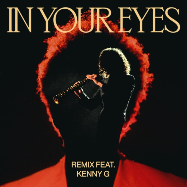 In Your Eyes (Remix) [feat. Kenny G] - Single