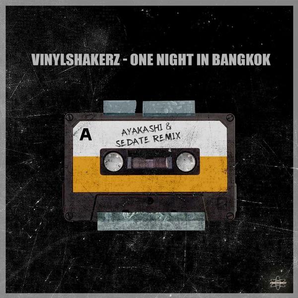 One Night in Bangkok (Ayakashi & Sedate Remix) - Single