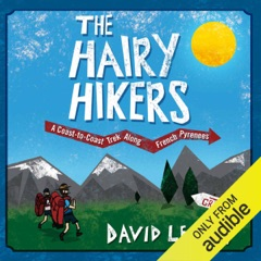 The Hairy Hikers: A Coast-to-Coast Trek Along the French Pyrenees (Unabridged)