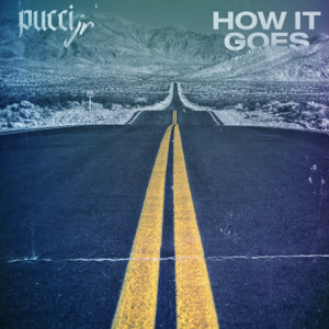 Pucci Jr - How It Goes