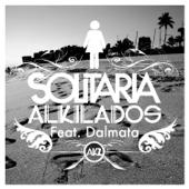 Solitaria (feat. Dalmata) [Radio Edit] - Alkilados